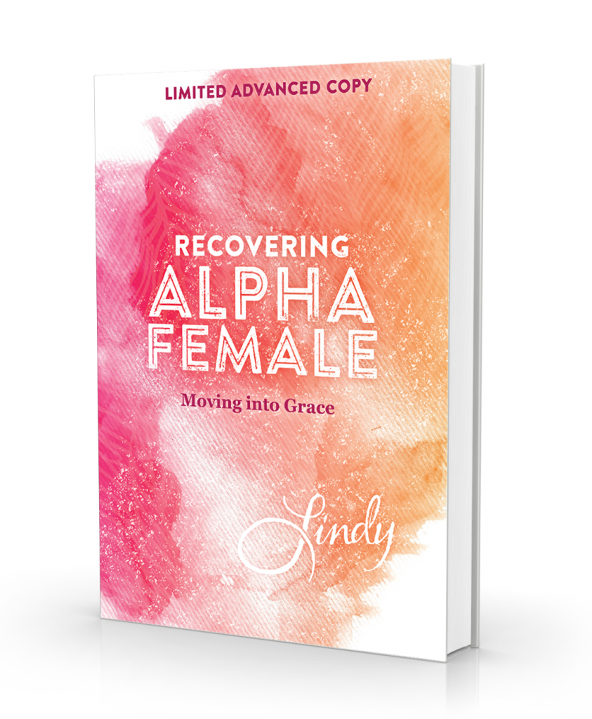 Book 1 Recovering Alpha Female moving into grace by Lindy Lewis